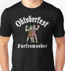 Oktoberfest Farfromsober Unisex T-Shirt