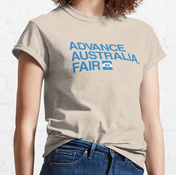 Advance Australia. Fair. Classic T-Shirt