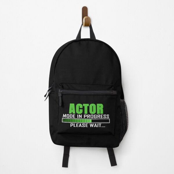 Actor Mode In Progress Funny Design Quote Backpack