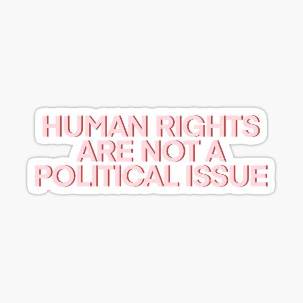 Les droits de l'homme ne sont PAS une question politique Pink Sticker