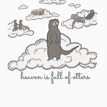 heaven is full of otters! by curiouserme
