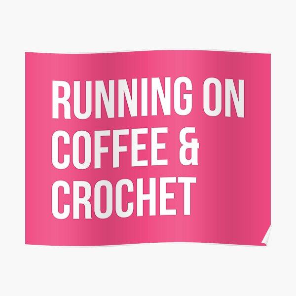 Running on Coffee and Crochet for Women Poster