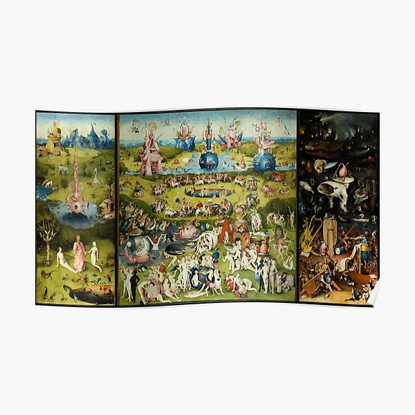 Garden of Earthly Delights , Paradise and Hell by Hieronymus Bosch Poster