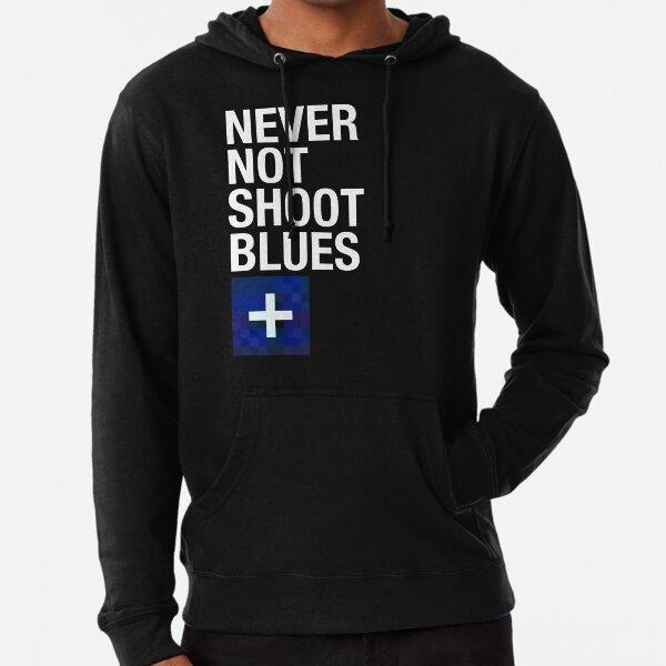 Niemals nicht Blues schießen Leichter Hoodie