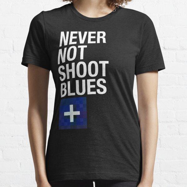 Niemals nicht Blues schießen Essential T-Shirt