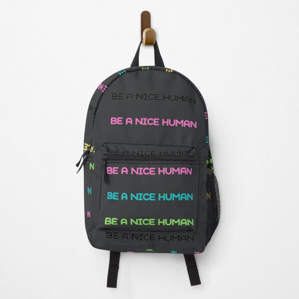 Be A Nice Human Backpack