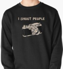 I Shoot People Pullover