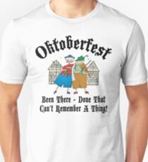 Oktoberfest Been There Done That ... T-Shirt