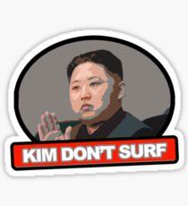 Kim Jung Un Don't Surf Sticker