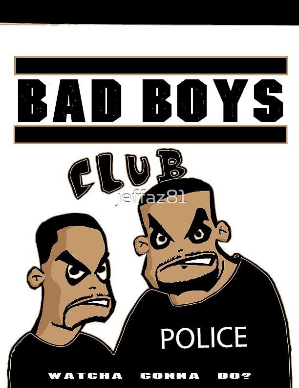 Bad Boys Club by jeffaz81