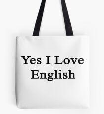 Yes I Love English  Tote Bag