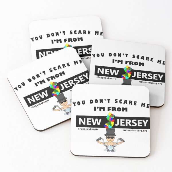 You Don't Scare Me - I'm From New Jersey Coasters (Set of 4)