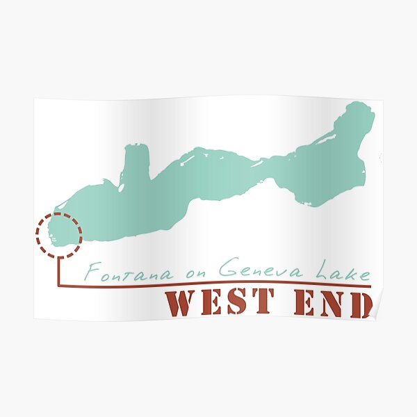 West End ~ The Best End Fontana Wisconsin Poster