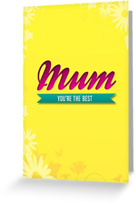 Mum You're The Best by rperrydesign