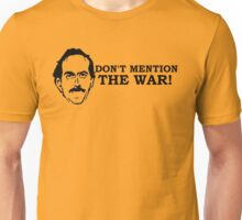 Fawlty Towers - Don't mention the war. BASIL Unisex T-Shirt