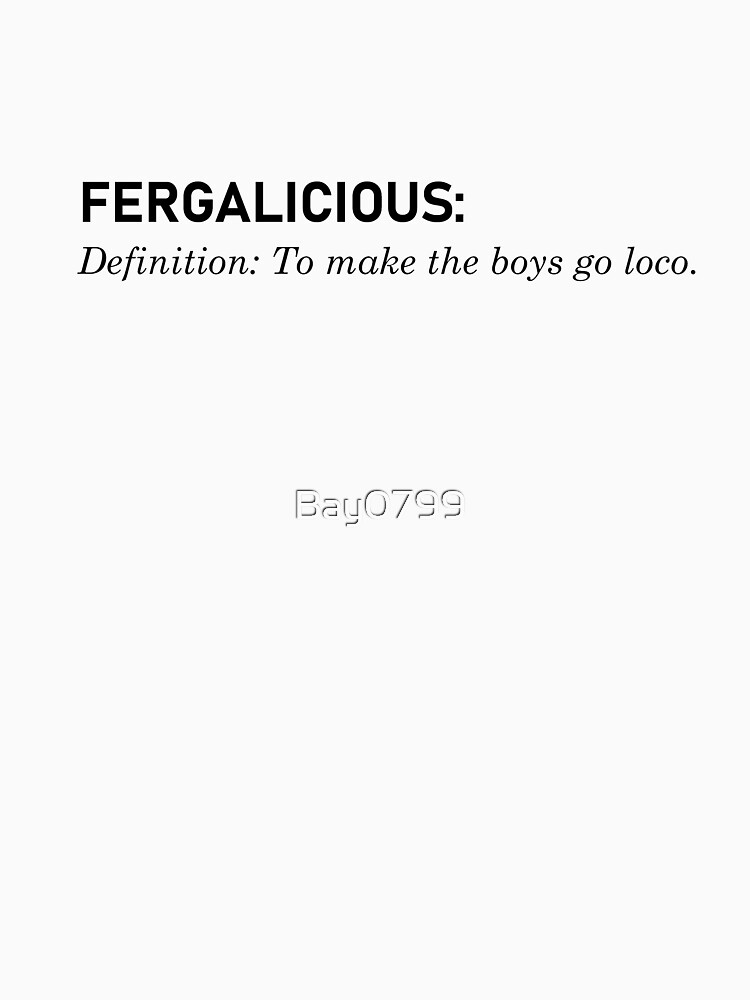 Fergalicious, Definition - Fergie Design by Bay0799
