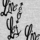 Live and Let Live by SocJusticeInk