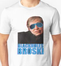 Black holes, broski! T-Shirt