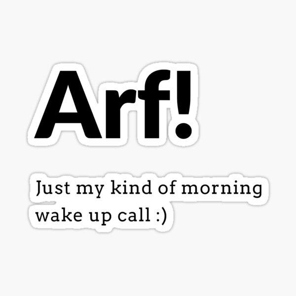 Arf! morning wake up call Sticker