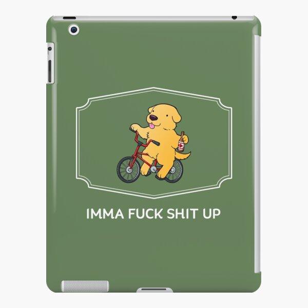 IMMA FUCK SHIT UP iPad Snap Case