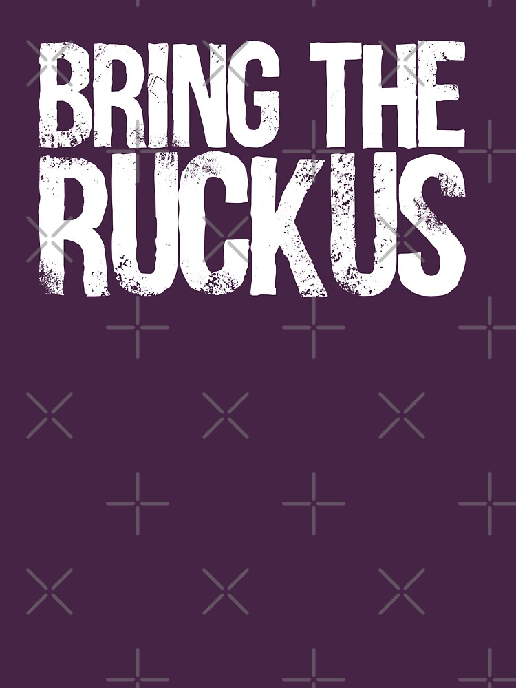 Bring The Ruckus | Unisex T-Shirt