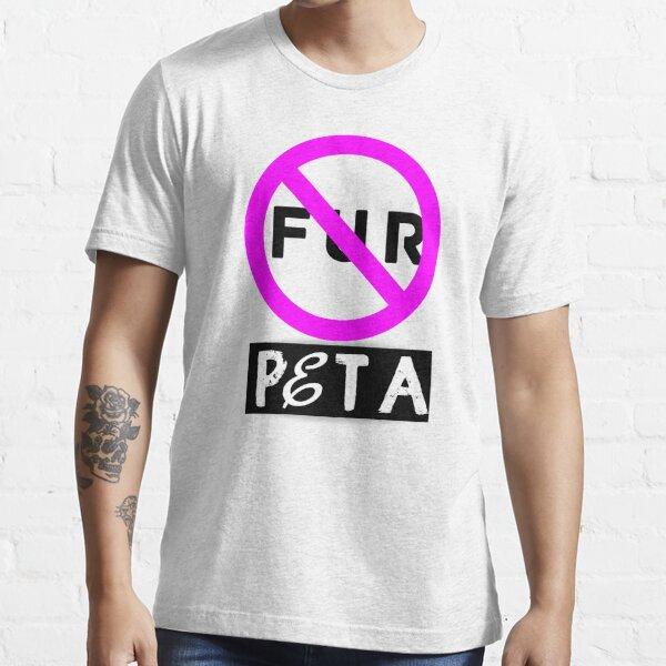No Fur | Peta  Essential T-Shirt