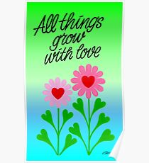 ALL THINGS GROW WITH LOVE Poster