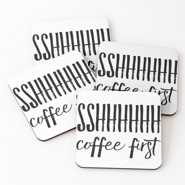 Ssshhh Coffee First Coasters (Set of 4)