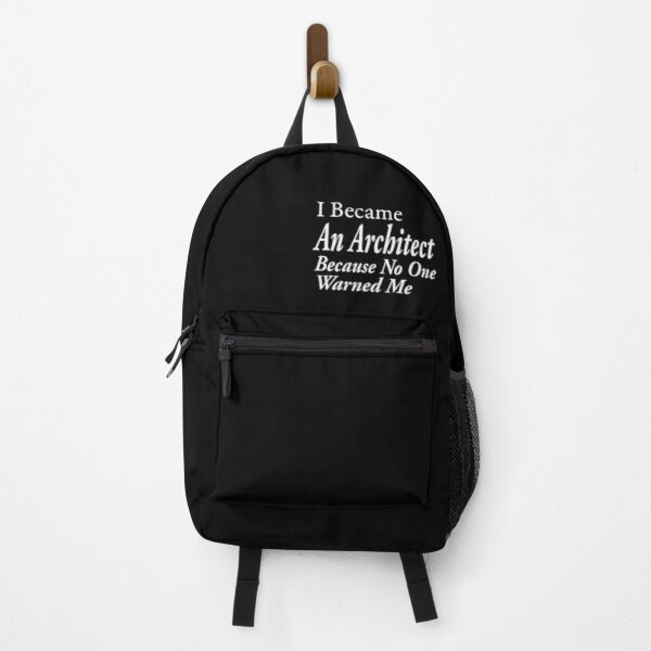 I Became An Architect Because No One Warned Backpack