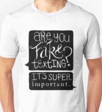 Are You Fake Texting? T-Shirt