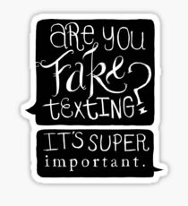 Are You Fake Texting? Sticker