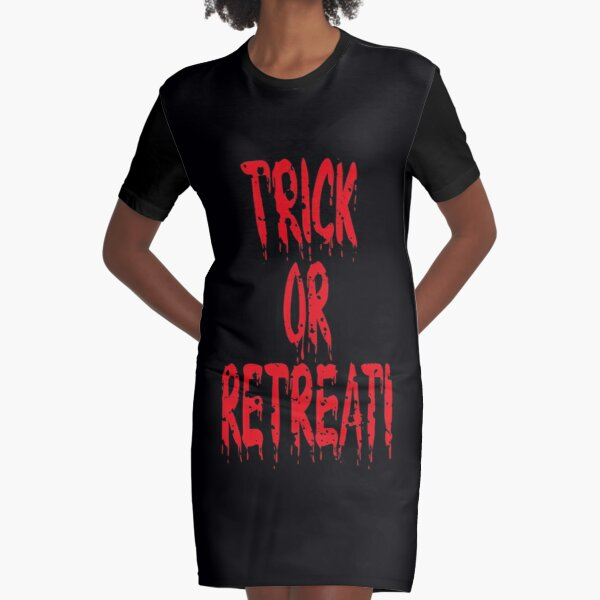 Trick Or Retreat (Bloody Freaky Halloween Quote • Vintage Retro Distressed Grunge Look) Graphic T-Shirt Dress