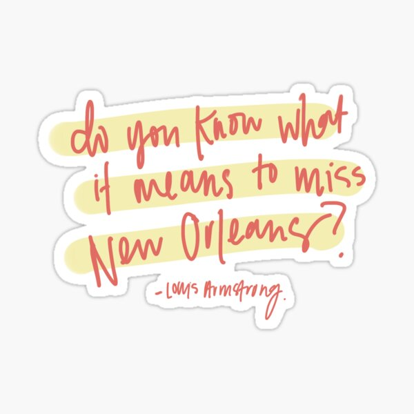 New Orleans quote Sticker