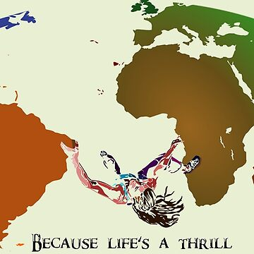 Because life's a thrill by TimeBandit