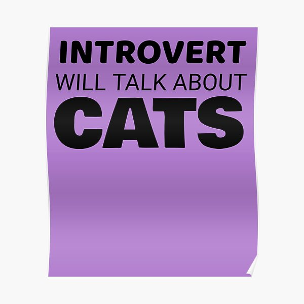 Introvert will talk about cats black Poster