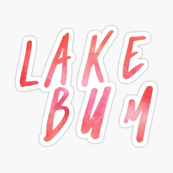 Lake Bum Shirt Sticker