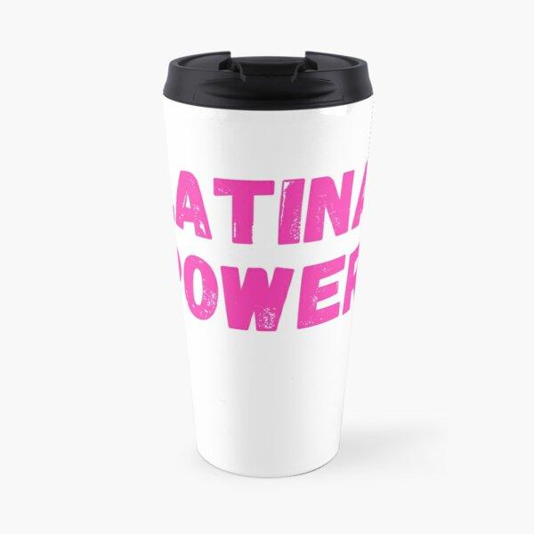 LATINA POWER: Latina Shirts , Latina Power ,Girl Power Shirt, Women's Shirt, Feminist Slogan Shirt Travel Mug