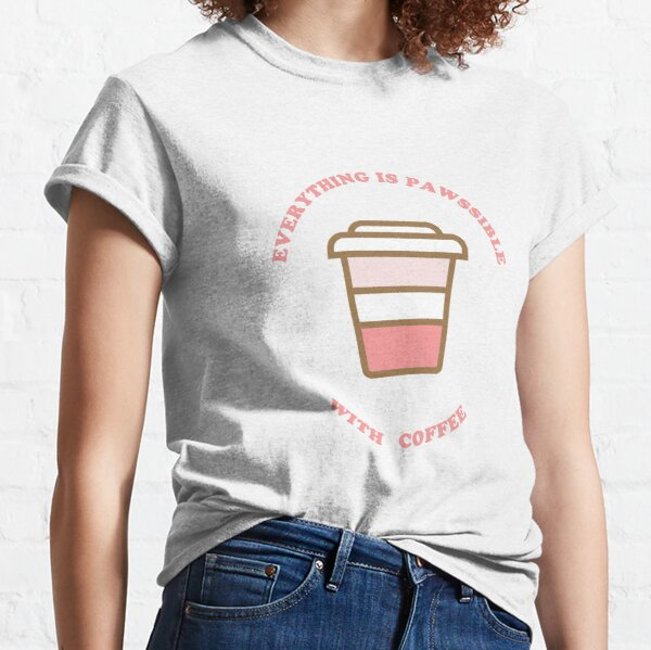 For Cat Lovers Who Are Coffee Lovers  Classic T-Shirt