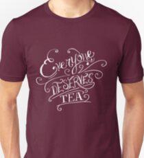 Everyone Deserves Tea (no diary) T-Shirt