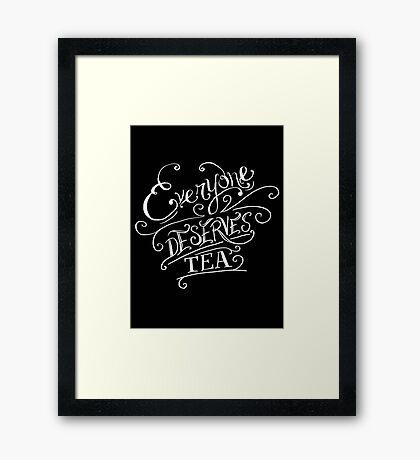 Everyone Deserves Tea (no diary) Framed Print