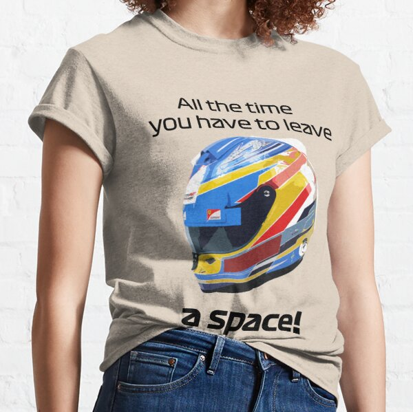 FERNANDO ALONSO: YOU HAVE TO LEAVE A SPACE Camiseta clásica