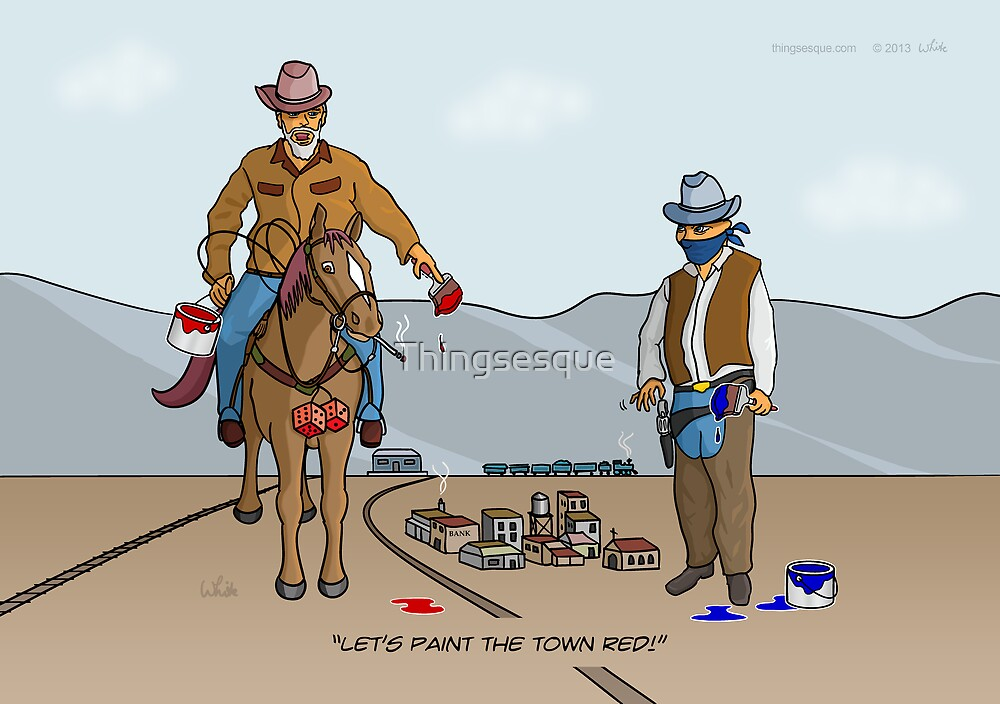 Paint Town Cowboys by Thingsesque