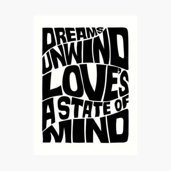 Copy of Dreams unwind love's a state of mind - monochrome Art Print