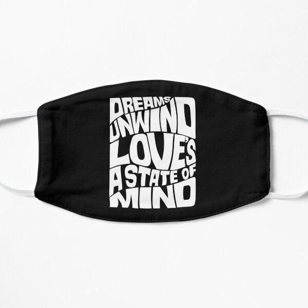 Dreams unwind love's a state of mind - inverse Mask