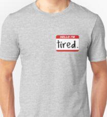 Hello, I'm Tired. Unisex T-Shirt