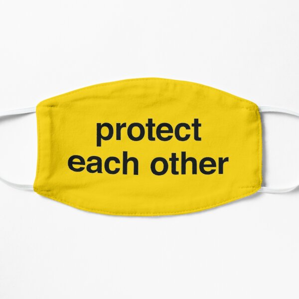 Protect Each Other Flat Mask