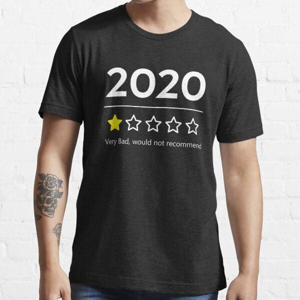 2020 Very Bad Would Not Recommend, One Star Rating Essential T-Shirt