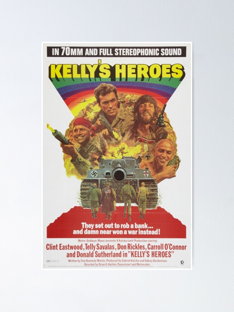 Alternate view of Kelly's Heroes directed by Brian G. Hutton, 1970 Poster