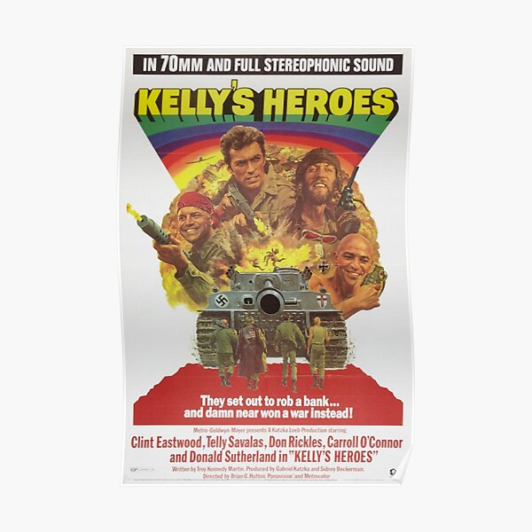 Kelly's Heroes directed by Brian G. Hutton, 1970 Poster