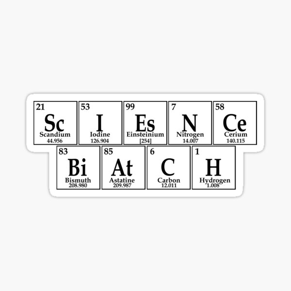 Science Biatch Sticker
